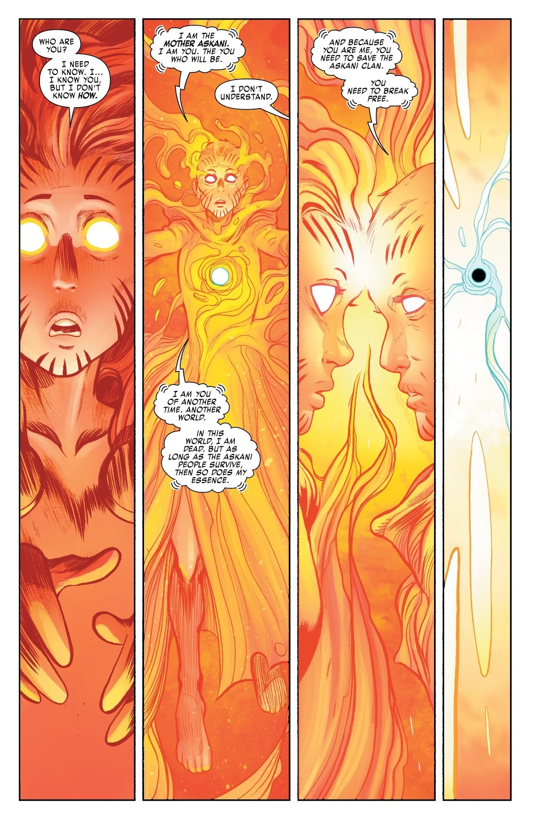 Mother Askani reveals to Rachel Grey that as long as the Askani Clan survives so will she. She also hints that Rachel will still one day become her, despite changes in the timeline that should've prevented it.