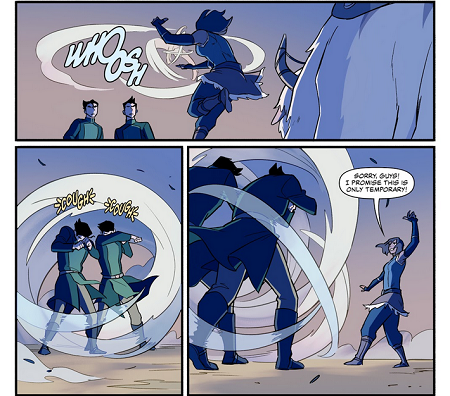 Korra traps Mako and Bolin in a giant sphere of air that asphyxiates them causing them to cough from the lack of air inside eventually immobilizing them