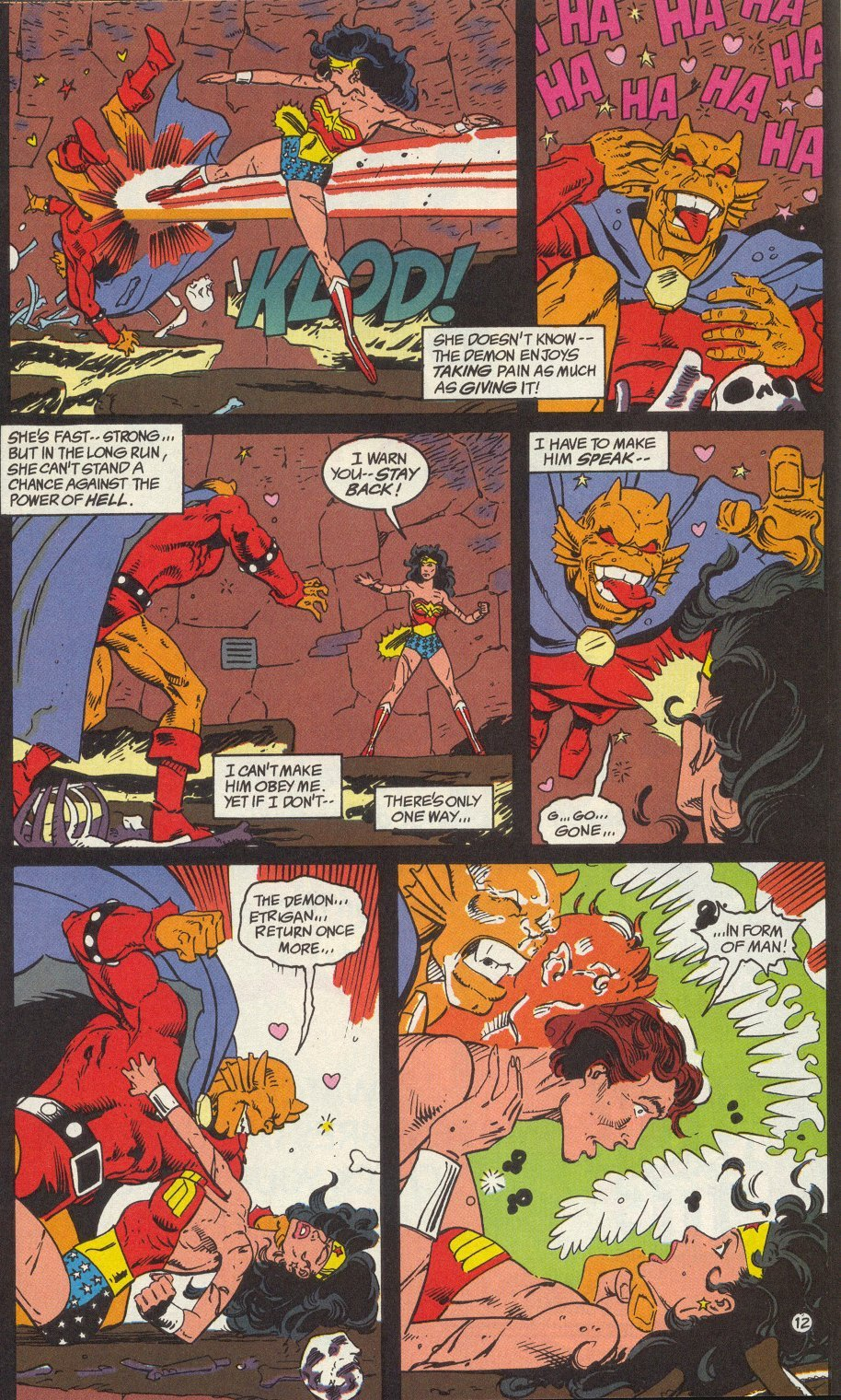 In this instance he isn't being himself and he gets into it with Wonder Woman who kicks him in the crotch and in the chest and Etrigan laughs and it seems to turn him on