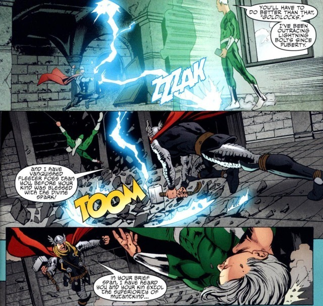 Thor tags Quicksilver and tells him he's fought faster