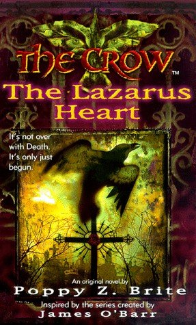 The Crow: A Lazarus Heart by Poppy Z. Brite