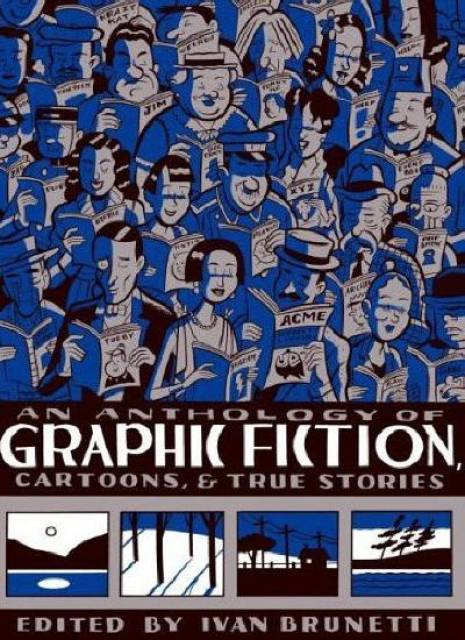 Anthology of Graphic Fiction, Cartoons and True Stories