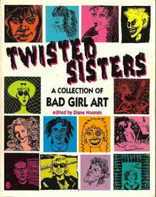 Twisted Sisters: A Collection of Bad Girl Art