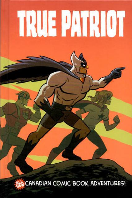 True Patriot: All-New Canadian Comic Book Adventures