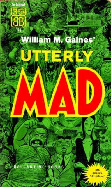 William M. Gaines' Utterly Mad