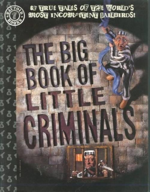 The Big Book of Little Criminals