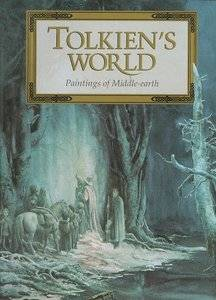 Tolkien's World - Paintings of Middle-Earth