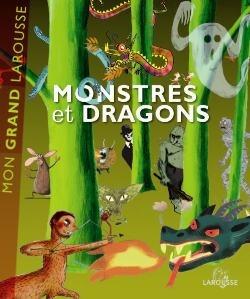 Mon Grand Larousse: Monstres et Dragons