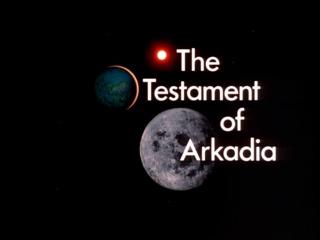 The Testament of Arkadia