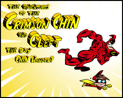 The Adventures of the Crimson Chin and Cleft the Boy Chin Wonder