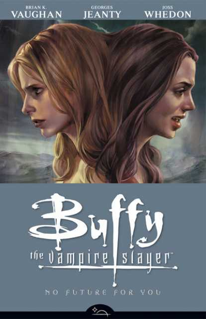 Buffy the Vampire Slayer Season Eight: No Future for You