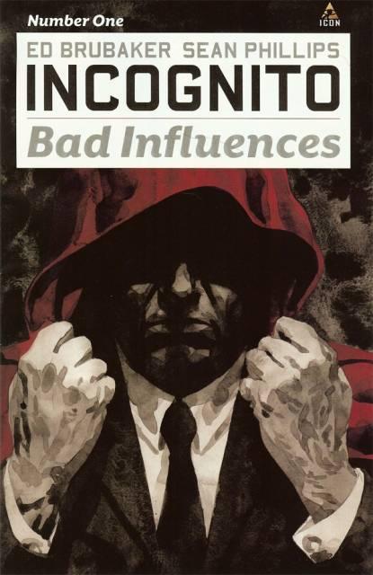 Incognito: Bad Influences
