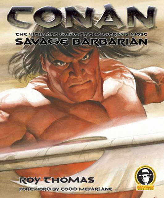 Conan: The Ultimate Guide To The World's Most Savage Barbarian
