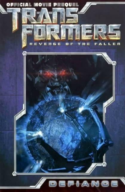 Transformers: Revenge of the Fallen Movie Prequel: Defiance