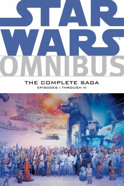 Star Wars Omnibus: The Complete Saga - Episodes I Through VI