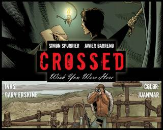 Crossed: Wish You Were Here