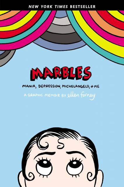 Marbles: Mania, Depression, Michelangelo, & Me