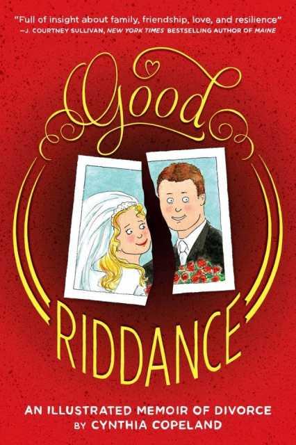 Good Riddance: A Graphic Memoir of Divorce