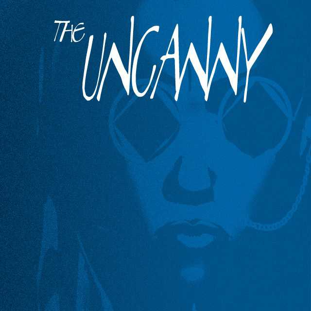 The Uncanny: Prologue