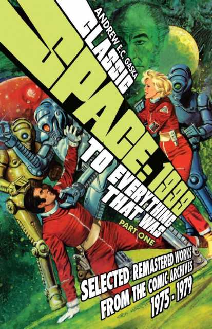 Classic Space: 1999: To Everything That Was - Remastered Works From the Comics Archive (1975-1979)