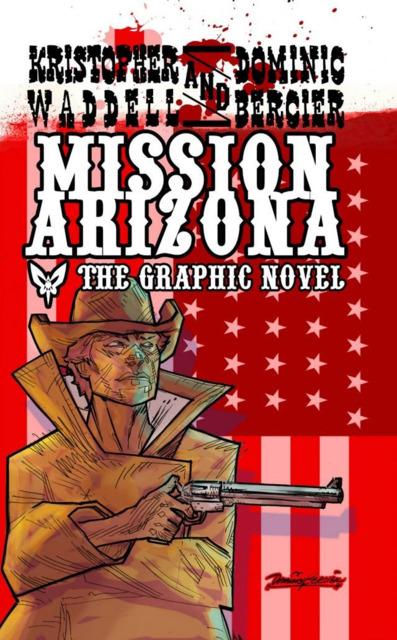 Mission Arizona: The Graphic Novel