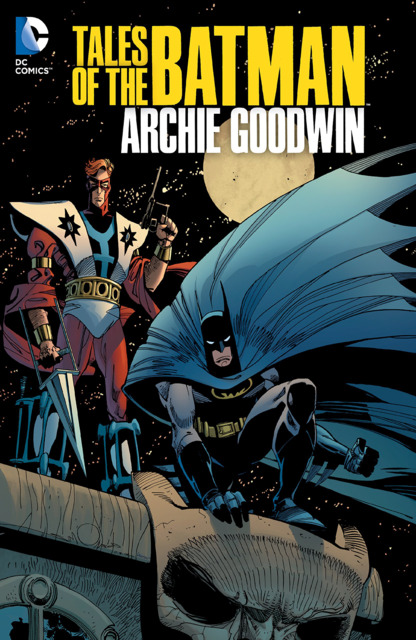 Tales of the Batman: Archie Goodwin