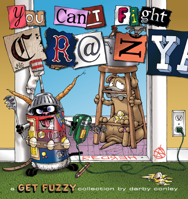 A Get Fuzzy Collection: You Can't Fight Crazy