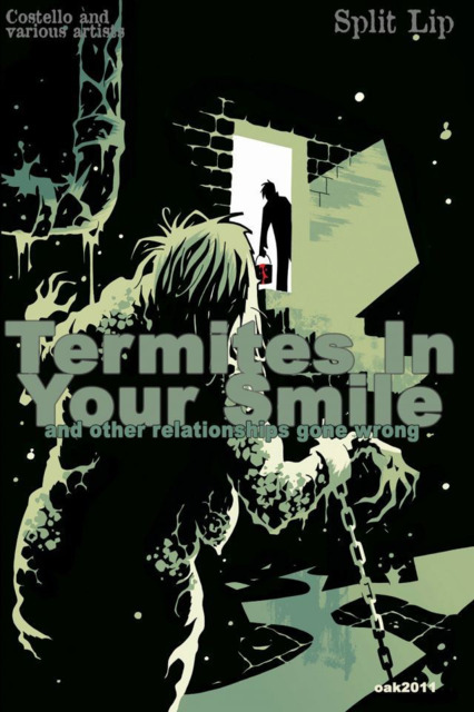 Termites In Your Smile and Other Relationships Gone Wrong