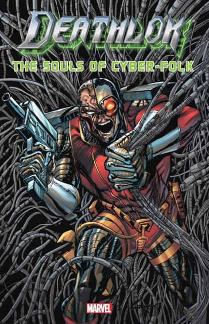 Deathlok: The Souls Of Cyber-Folk