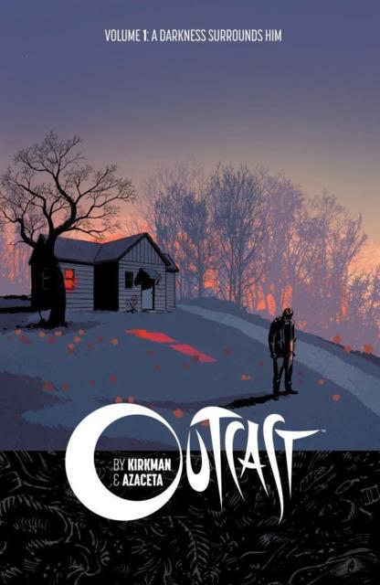 Outcast by Kirkman & Azaceta: A Darkness Surrounds Him