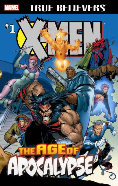 True Believers: X-Men The Age of Apocalypse