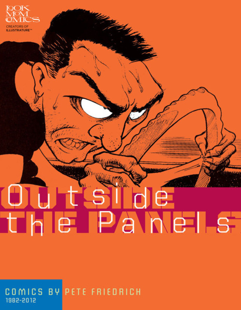 Outside The Panels: Comics by Pete Friedrich 1982-2011