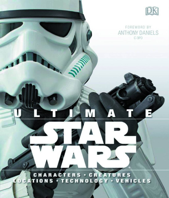 Ultimate Star Wars Characters ● Creatures ● Locations ● Technology ● Vehicles