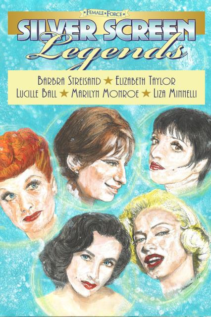 Female Force: Silver Screen Legends: Barbra Streisand, Elizabeth Taylor, Lucille Ball, Marilyn Monroe & Liza Minnelli