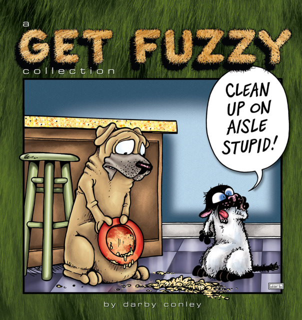 Clean Up On Aisle Stupid! A Get Fuzzy Collection