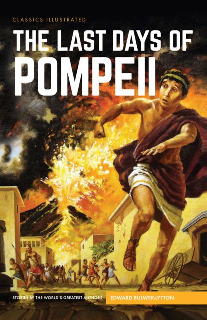 Classics Illustrated: The Last Days of Pompeii