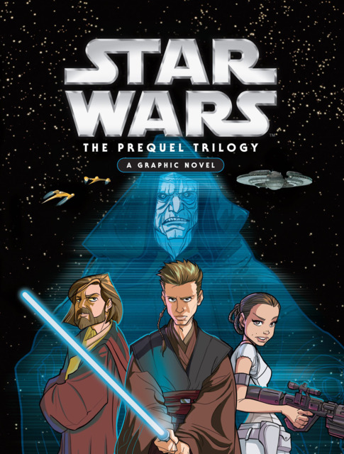 Star Wars: The Prequel Trilogy: A Graphic Novel