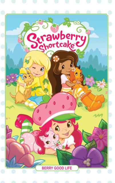 Strawberry Shortcake: Berry Good Life