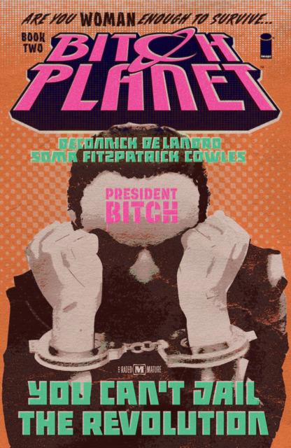 Bitch Planet: President Bitch