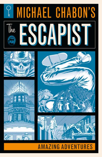 Michael Chabon's The Escapist: Amazing Adventures