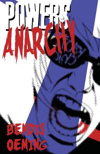 Powers: Anarchy