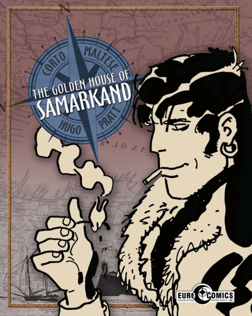 The Golden House of Samarkand: A Corto Maltese Graphic Novel
