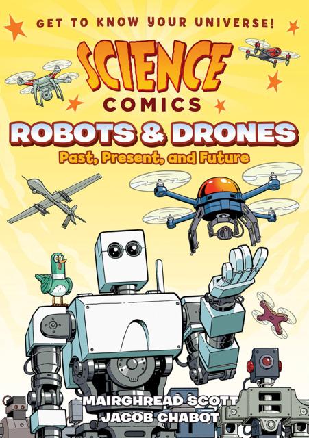 Science Comics: Robots & Drones: Past, Present, and Future