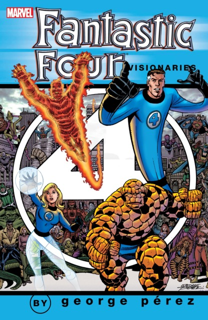 Fantastic Four Visionaries: George Pérez