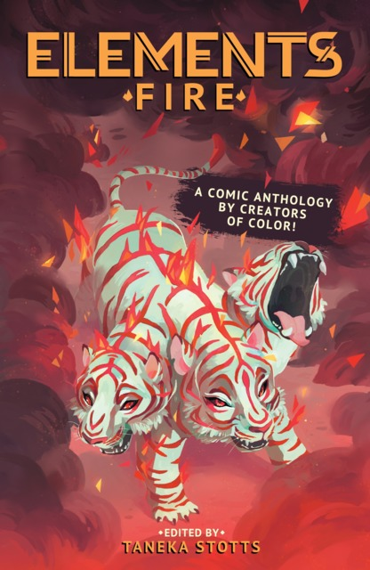ELEMENTS: Fire: A Comic Anthology By Creators of Color!