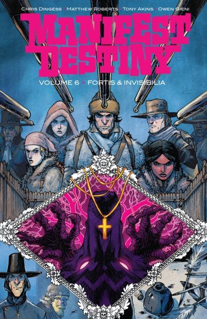 Manifest Destiny: Fortis & Invisiblia