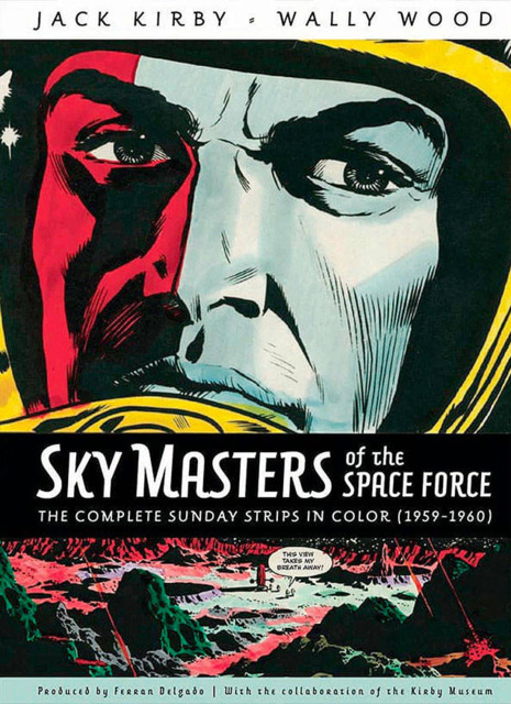 Sky Masters of the Space Force: The Complete Sunday Strips In Color