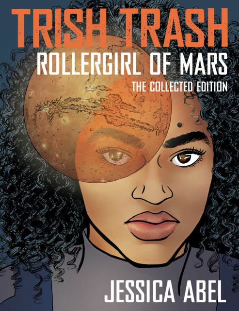 Trish Trash: Rollergirl of Mars: The Collected Edition