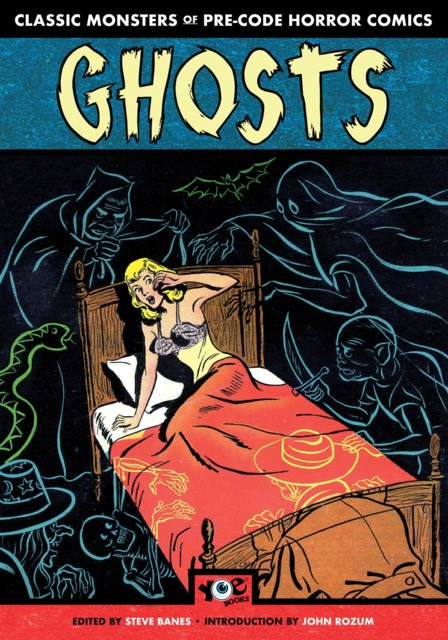 Classic Monsters of Pre-Code Horror Comics: Ghosts