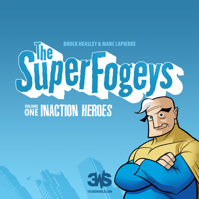The SuperFogeys: Inaction Heroes